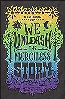 We Unleash the Merciless Storm (We Set the Dark on Fire, #2)