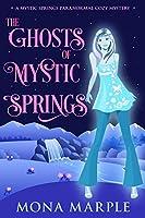 The Ghosts of Mystic Springs (Mystic Springs, #1)
