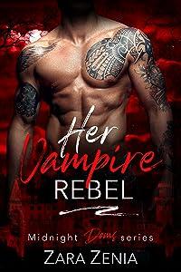 Her Vampire Rebel (Midnight Doms #6)