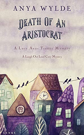 Death Of An Aristocrat (A Lucy Anne Trotter Mystery, #2)