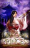 The Dragon Princess (Empire of the Dragon Gods Book 1)