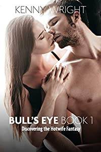 Bull's Eye 1: Discovering the Hotwife Fantasy