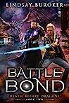 Battle Bond (Death Before Dragons, #2)