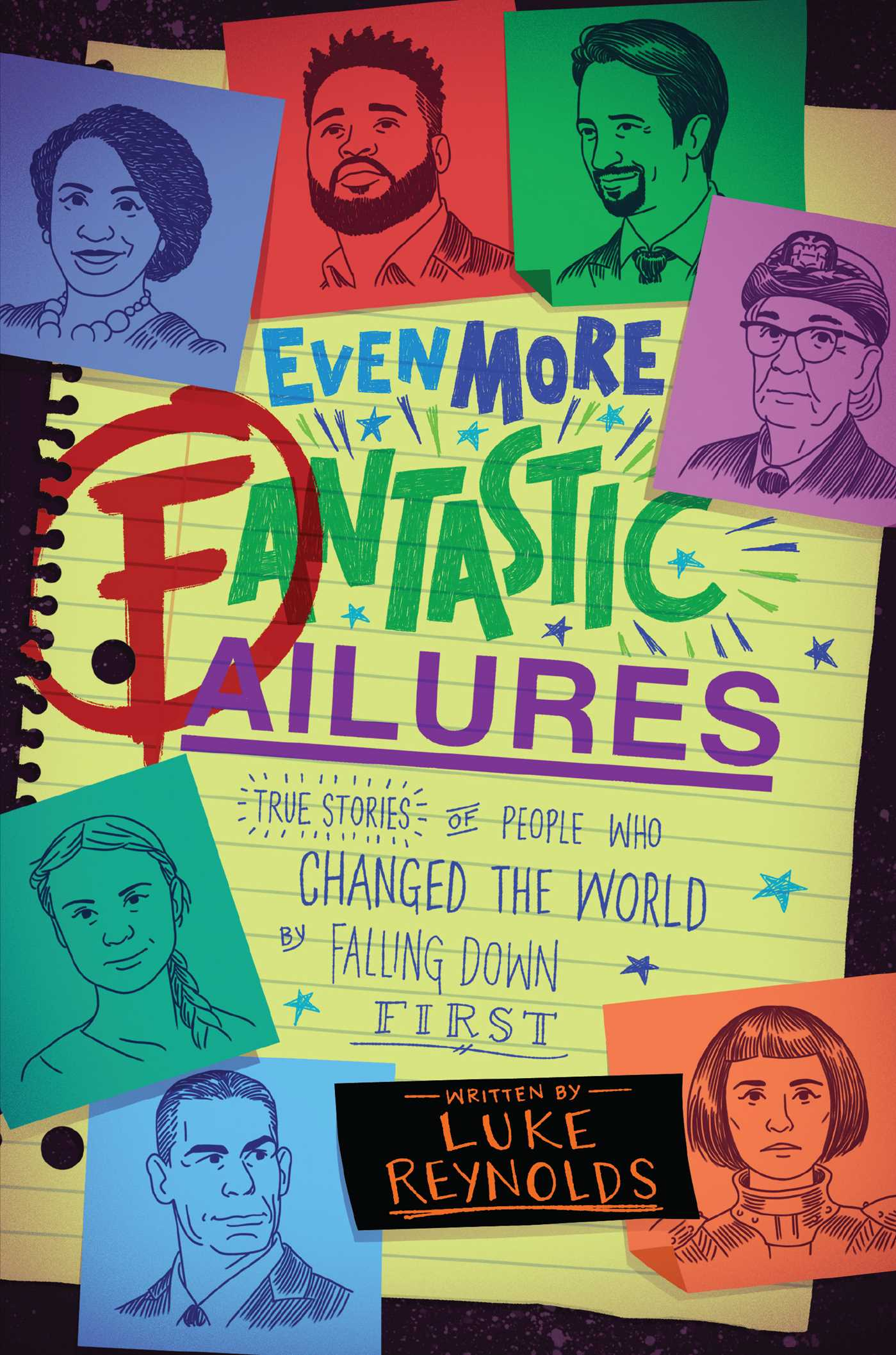 Even More Fantastic Failures True Stories of People Who Changed the World by Falling Down FirstbyLuke Reynolds