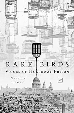 Rare Birds: Voices of Holloway Prison
