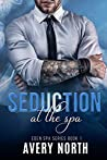 Seduction At The Spa (Eden Spa Series Book 1)