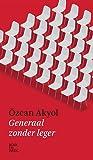 Generaal zonder leger by Özcan Akyol