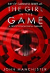 The Girl in the Game (Ray of Darkness, #3)