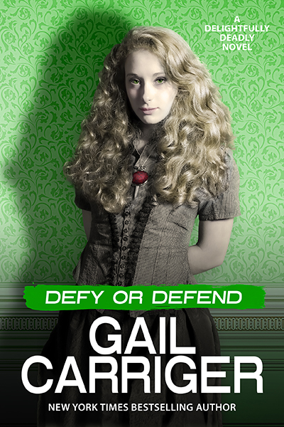 Gail Carriger - Delightfully Deadly 2 - Defy or Defend