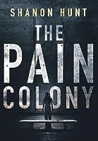 The Pain Colony
