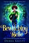 Bewitching Belle (Gifted Girls Series Book 2)