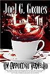 Um Cappuccino Vermelho by Joel G. Gomes