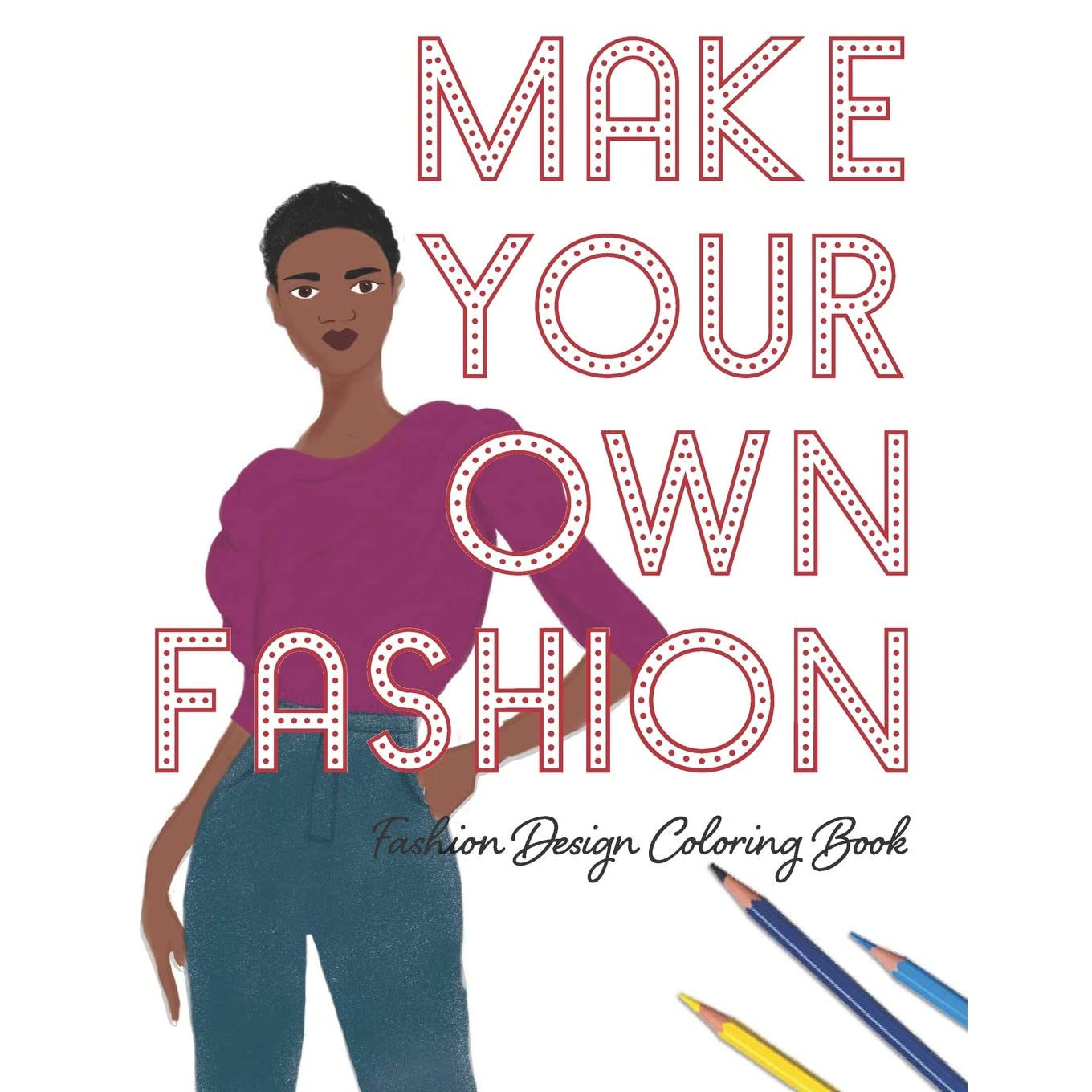 Make Your Own Fashion Fashion Design Coloring Book By Lovable Duck Sketchbooks