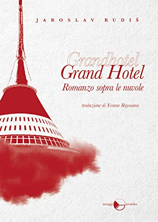 Grand Hotel. Romanzo sopra le nuvole by Jaroslav Rudiš