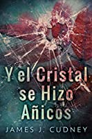 Y el cristal se hizo añicos (Perceptions of Glass #1)