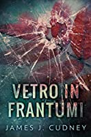 Vetro In Frantumi (Perceptions of Glass #1)