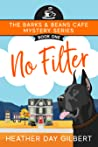 No Filter (Barks & Beans Cafe Cozy Mystery #1)