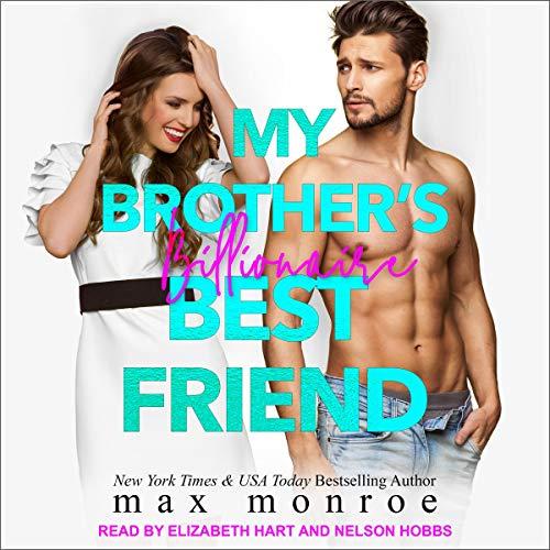 (Billionaire 2) Max, Monroe - My Brother's Billionaire Best Friend