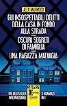 Gli insospettabili delitti della casa in fondo strada - Oscuri segreti di famiglia - Una ragazza malvagia