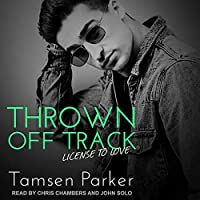 Thrown Off Track (License to Love, #1)
