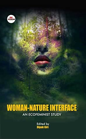 Woman-Nature Interface: An Ecofeminist Study