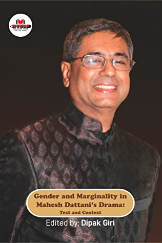 Gender and Marginality in Mahesh Dattani's Drama: Text and Context