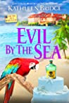 Evil by the Sea (A By the Sea Mystery #4)