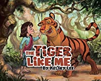 The Tiger Like Me