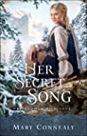 Her Secret Song by Mary Connealy