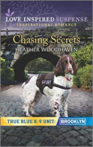 Chasing Secrets (True Blue K-9 Unit: Brooklyn #2)