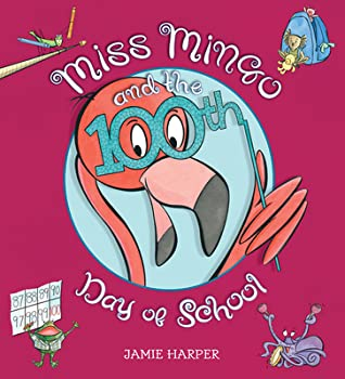 {Mini Swoon} Miss Mingo and the 100th Day of School by Jamie Harper