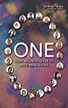 ONE: Your Wellness Guide To Body, Mind & Soul