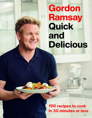 Gordon Ramsay Quick and Delicious by Gordon Ramsay