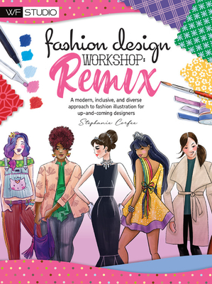 Fashion Design Workshop Remix A Modern Inclusive And Diverse Approach To Fashion Illustration For Up And Coming Designers By Stephanie Corfee