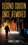 Second Cousin Once Removed by Kenneth L Toppell