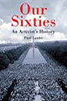 Our Sixties by Paul Lauter