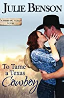 To Tame a Texas Cowboy (Wishing, Texas)