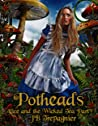 Potheads: Alice and the Wicked Tea Party