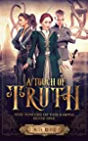 A Touch of Truth (The Towers of the Earth #1)