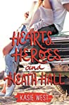 Hearts, Heroes, and Heath Hall by Kasie West
