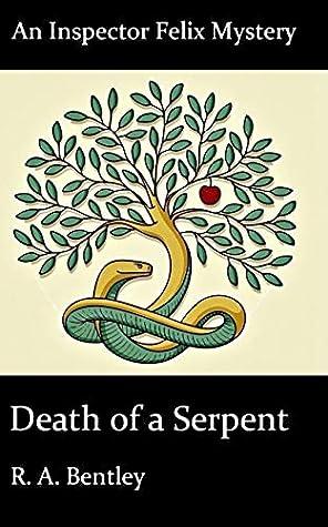 Death of a Serpent (The Inspector Felix Mysteries Book 8)