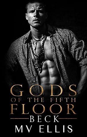 Beck (Gods Of The Fifth Floor, #1)
