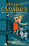Amanda Cadabra and The Hidey-Hole Truth (Amanda Cadabra Mysteries #1)