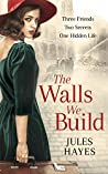 The Walls We Build: A dual timeline WW2 story of misguided honour, love, and redemption