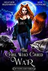 The Girl Who Cried War (Of Fates & Fables Book 3)