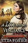 A Love Beyond Vengeance: A Historical Western Romance Novel