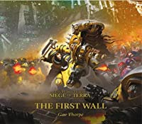 The First Wall (The Siege of Terra #3)