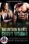 Mountain Man's Curvy Woman (Curvy Women Wanted #21)