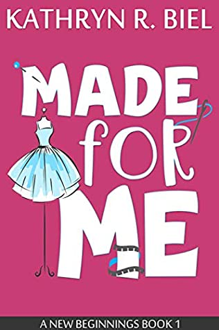 Made for Me (A New Beginnings, #1)