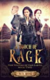 A Touch of Rage (The Towers of the Earth #2)